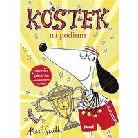 Książki dla dzieci, Kostek na podium - Smith Alex T. (opr. miękka)