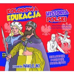 Historia Polski, Kolorowa edukacja - MARTA DOBROWOLSKA-KIERYŁ (opr. miękka)