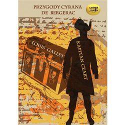 Kapitan Czart. Przygody Cyrana de Bergerac - Louis Gallet
