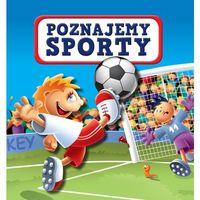 Książki dla dzieci, Poznajemy sporty (opr. twarda)