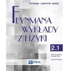 Feynmana wykłady z fizyki Tom 2 część 1 Elektryczność i magnetyzm Elektrodynamika (opr. miękka)