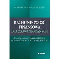 Biblioteka biznesu, Rachunkowość finansowa dla zaawansowanych - Waldemar Gos, Stanisław Hońko, Kazimiera Winiarska (opr. miękka)