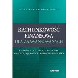 Rachunkowość finansowa dla zaawansowanych - Waldemar Gos, Stanisław Hońko, Kazimiera Winiarska (opr. miękka)