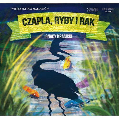 Książki dla dzieci, Czapla ryby i rak - Ignacy Krasicki OD 24,99zł DARMOWA DOSTAWA KIOSK RUCHU (opr. kartonowa)