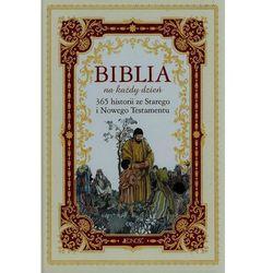 Biblia na każdy dzień 365 historii ze Starego i Nowego Testamentu (opr. twarda)