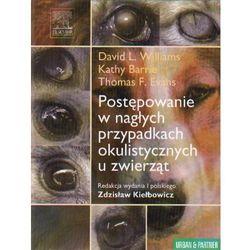 Postępowanie w nagłych przypadkach okulistycznych u zwierząt (opr. twarda)