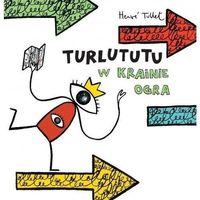 Literatura młodzieżowa, Turlututu. W Krainie Ogra TW (opr. twarda)