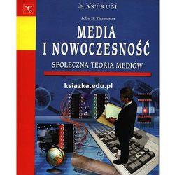 Media i nowoczesność. Społeczna teoria mediów (opr. miękka)