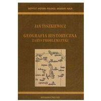 Historia, Geografia historyczna Zarys problematyki (opr. twarda)