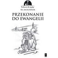 Książki religijne, Przekonanie do Ewangelii (opr. miękka)