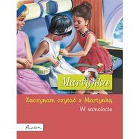 Książki dla dzieci, Martynka. W samolocie. Zaczynam czytać z Martynką (opr. kartonowa)