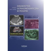 Książki medyczne, DIAGNOSTYKA ULTRASONOGRAFICZNA W PEDIATRII (opr. twarda)