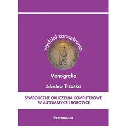 Symboliczne obliczenia komputerowe w automatyce i robotyce - Zdzisław Trzaska - ebook