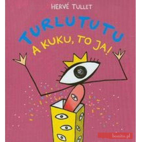 Literatura młodzieżowa, Turlututu A kuku, to ja! (opr. twarda)