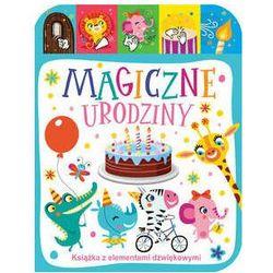 Magiczne urodziny. książka z elementami dźwiękowymi marki Praca zbiorowa
