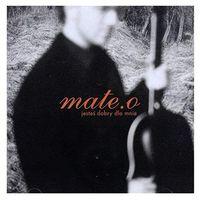 Muzyka religijna, Jesteś dobry dla mnie (CD) - Mate.O