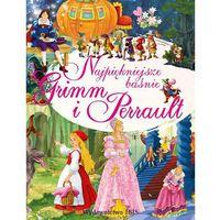 Książki dla dzieci, Najpiękniejsze baśnie Grimm i Perrault - J. i W. Grimm, Charles Perrault (opr. twarda)