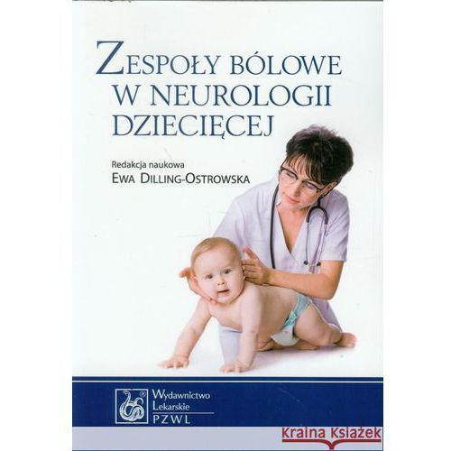 Książki medyczne, Zespoły bólowe w neurologii dziecięcej (opr. miękka)