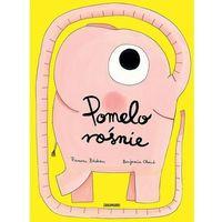Książki dla dzieci, Pomelo rośnie [Badescu Ramona] (opr. twarda)