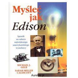 Myśleć jak Edison - Gelb Michael J.