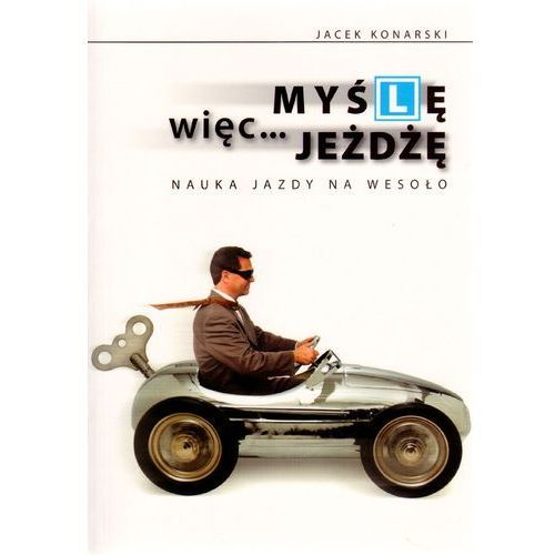 Książki o motoryzacji, Myślę więc jeżdżę (opr. miękka)