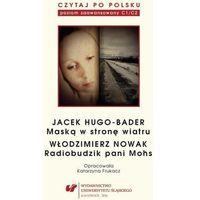"""E-booki, Czytaj po polsku. T. 12: Jacek Hugo-Bader: """"Maską w stronę wiatru"""". Włodzimierz Nowak: """"Radiobudzik pani Mohs"""" - Katarzyna Frukacz (PDF)"""