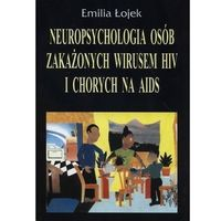 Książki medyczne, Neuropsychologia osób zakażonych wirusem HIV i chorych na AIDS (opr. twarda)