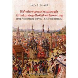 Historia wypraw krzyżowych i frankijskiego... T.1 (opr. twarda)