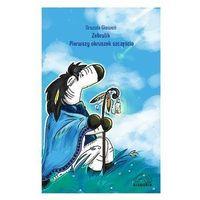 Książki dla dzieci, Zebrulik Pierwszy okruszek szczęścia - Giewoń Urszula (opr. broszurowa)