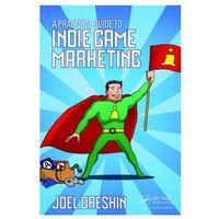 Biblioteka biznesu, A Practical Guide To Indie Game Marketing (opr. miękka)