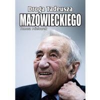 Biografie i wspomnienia, Droga Tadeusza Mazowieckiego-Wysyłkaod3,99 (opr. miękka)