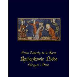 Kochankowie nieba – Chryzant i Daria - Pedro Calderón de la Barca - ebook