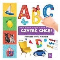 Książki dla dzieci, A, B, C - czytać chcę! Pierwsze literki malucha - Praca zbiorowa (opr. kartonowa)