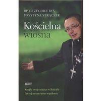 Książki religijne, Kościelna wiosna - Ryś Grzegorz, Strączek Krystyna (opr. miękka)