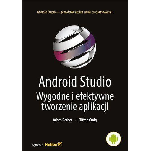 Informatyka, Android Studio. Wygodne i efektywne tworzenie aplikacji (opr. miękka)