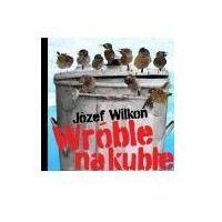 Literatura młodzieżowa, Wróble na kuble [Wilkoń Józef] (opr. twarda)