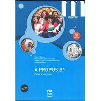 Książki do nauki języka, A propos B1 ćwiczenia + CD MP3 - Blasco Valerie, Kamalanavin Marie Therese, Lauginie Aliette (opr. miękka)