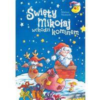 Książki dla dzieci, Święty mikołaj wchodzi kominem - mariusz niemycki