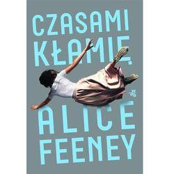 Czasami kłamię - Alice Feeney DARMOWA DOSTAWA KIOSK RUCHU (opr. broszurowa)