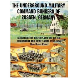 Underground Military Command Bunkers of Zossen, Germany Kemper, Hans