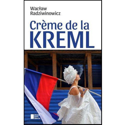 Poezja, Creme de la Kreml - Wacław Radziwinowicz (opr. twarda)