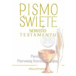 Pismo Święte Nowego Testamentu. Pamiątka I Komunii Świętej (opr. twarda) wyprzedaż 02/18 (-18%)