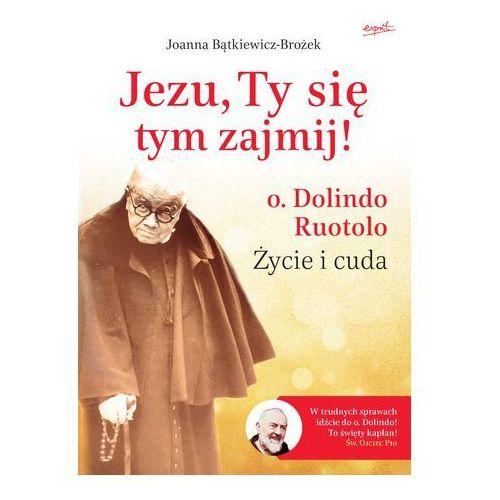 Filmy religijne i teologiczne, Jezu, Ty się tym zajmij! o. Dolindo Ruotolo Życie - Jeśli zamówisz do 14:00, wyślemy tego samego dnia. Darmowa dostawa, już od 99,99 zł.