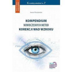 Kompendium nowoczesnych metod korekcji wad wzroku - Joanna Wierzbowska - ebook
