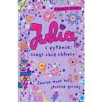Literatura młodzieżowa, Julia i pytanie, czego chcą chłopcy - FRANCA DUWEL (opr. twarda)