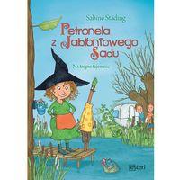 Książki dla dzieci, Petronela z Jabłoniowego Sadu Na tropie tajemnic - Sabine Stading (opr. twarda)