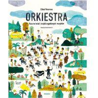Książki dla dzieci, Orkiestra. rusz w świat i znajdź zagubionych muzyków (opr. twarda)