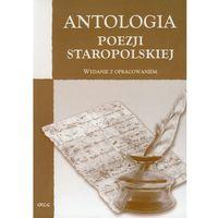 Lektury szkolne, Antologia poezji staropolskiej. Wydanie z opracowaniem (opr. miękka)
