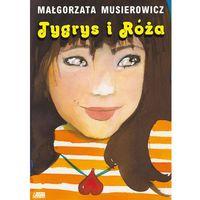 Literatura młodzieżowa, Tygrys i Róża - Dostawa zamówienia do jednej ze 170 księgarni Matras za DARMO (opr. miękka)