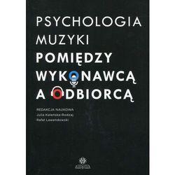 Psychologia muzyki Pomiędzy wykonawcą a odbiorcą